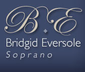 Bridgid Eversole, Soprano